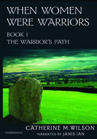 When Women Were Warriors by Catherine Wilson
