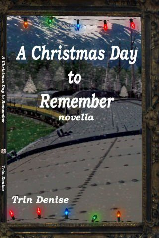 A Christmas Day to Remember by Trin Denise