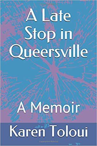 A Late Stop in Queersville – Karen Toloui