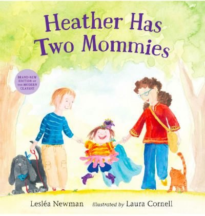 """Heather Has Two Mommies"" - Lesléa Newman"