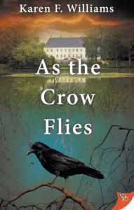 As The Crow Flies by Karen F. Williams