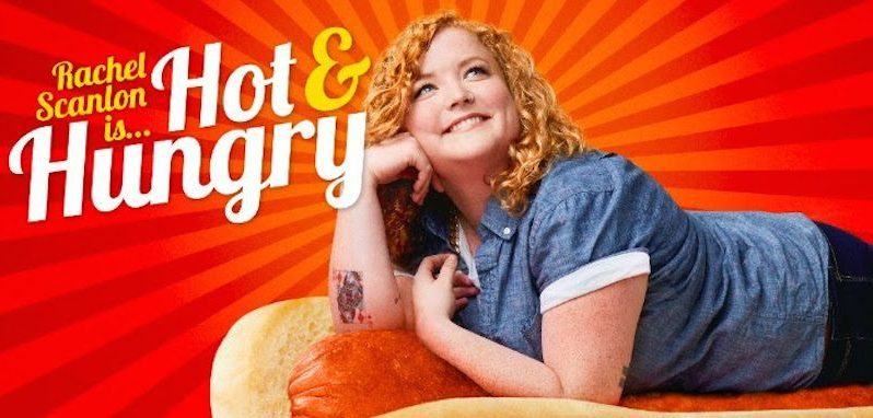 Comedian Rachel Scanlon Is Hot And Hungry