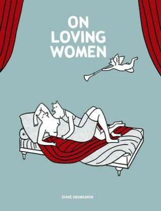 On Loving Women by Diane Obomsawin